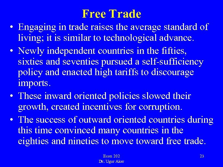 Free Trade • Engaging in trade raises the average standard of living; it is