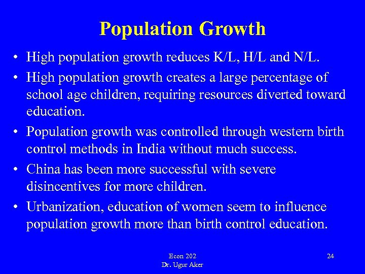 Population Growth • High population growth reduces K/L, H/L and N/L. • High population
