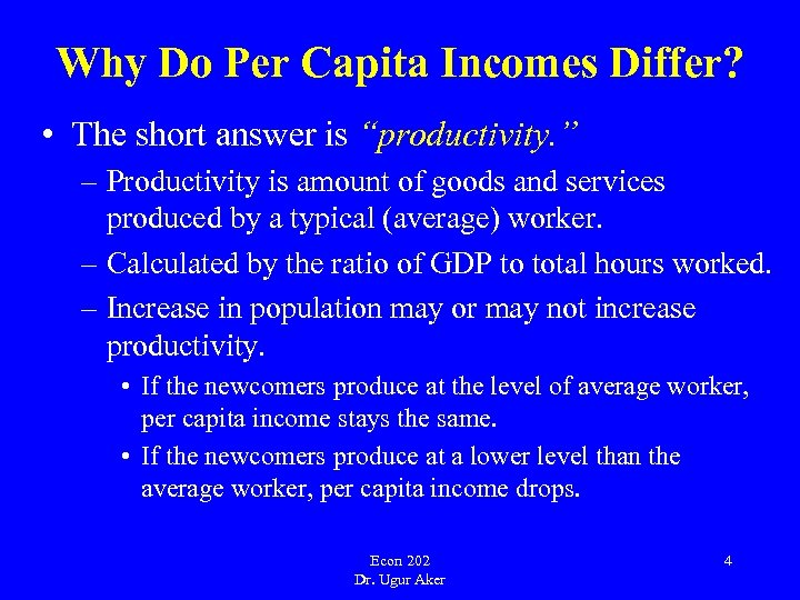 """Why Do Per Capita Incomes Differ? • The short answer is """"productivity. """" –"""