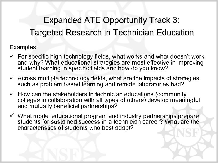 Expanded ATE Opportunity Track 3: Targeted Research in Technician Education Examples: ü For specific