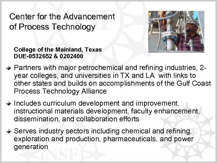 Center for the Advancement of Process Technology College of the Mainland, Texas DUE-0532652 &