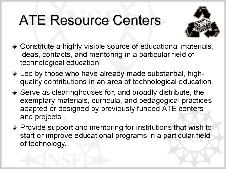 ATE Resource Centers Constitute a highly visible source of educational materials, ideas, contacts, and