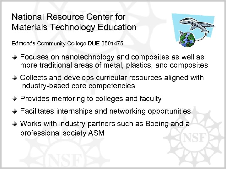 National Resource Center for Materials Technology Education Edmonds Community College DUE 0501475 Focuses on