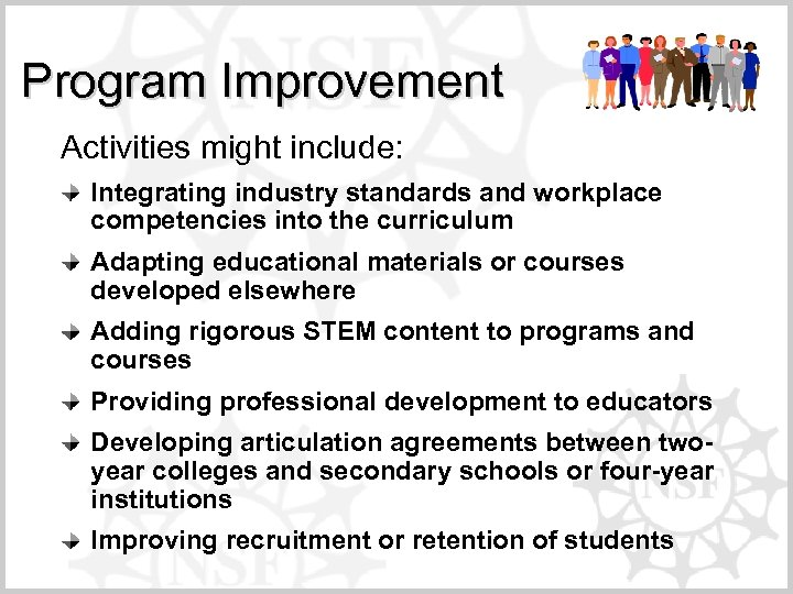Program Improvement Activities might include: Integrating industry standards and workplace competencies into the curriculum