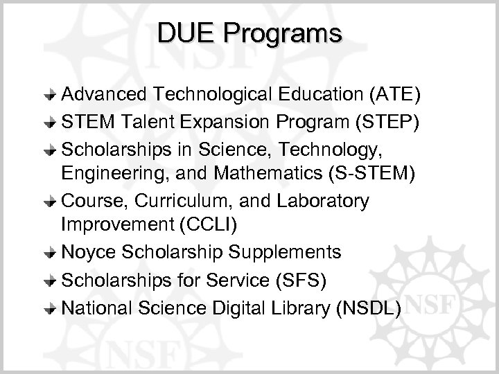 DUE Programs Advanced Technological Education (ATE) STEM Talent Expansion Program (STEP) Scholarships in Science,