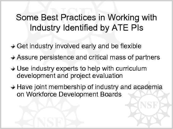 Some Best Practices in Working with Industry Identified by ATE PIs Get industry involved