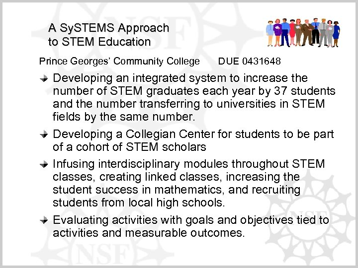 A Sy. STEMS Approach to STEM Education Prince Georges' Community College DUE 0431648 Developing