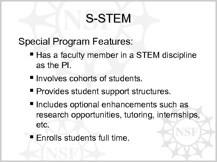 S-STEM Special Program Features: § Has a faculty member in a STEM discipline as
