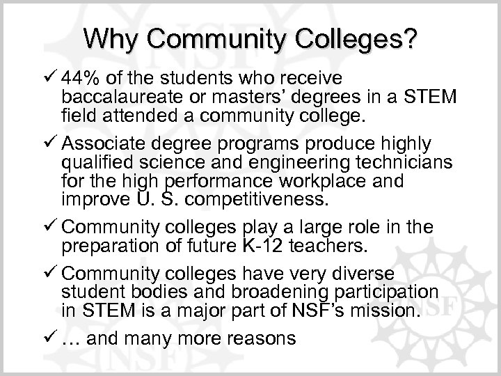 Why Community Colleges? ü 44% of the students who receive baccalaureate or masters' degrees