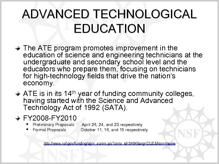 ADVANCED TECHNOLOGICAL EDUCATION The ATE program promotes improvement in the education of science and