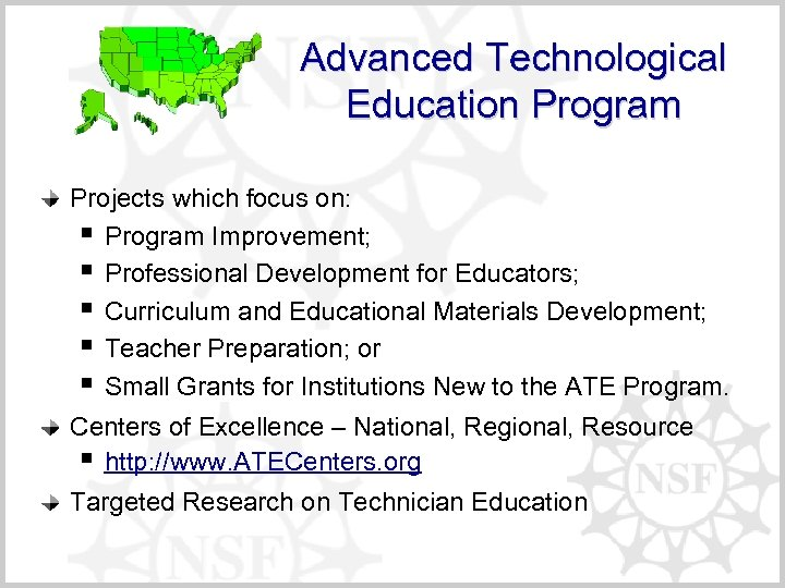 Advanced Technological Education Program Projects which focus on: § Program Improvement; § Professional Development