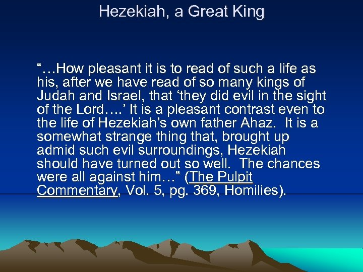 """Hezekiah, a Great King """"…How pleasant it is to read of such a life"""