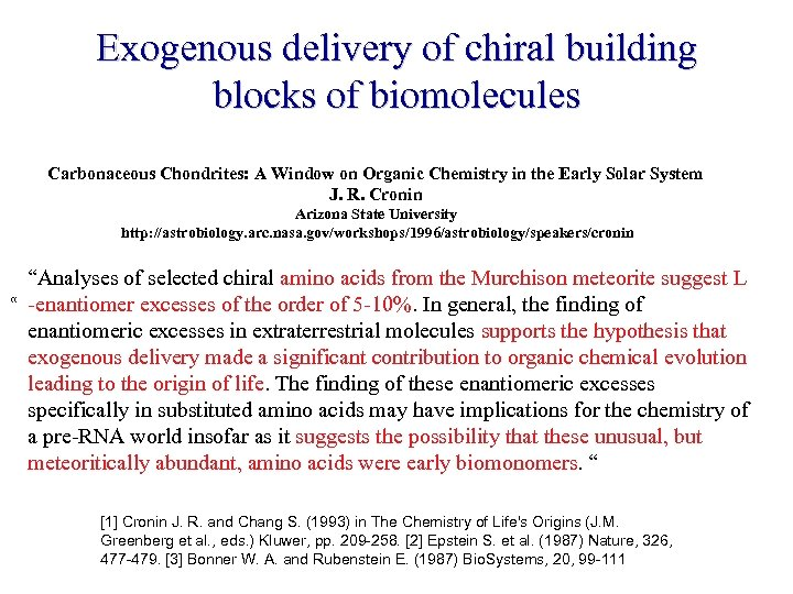 Exogenous delivery of chiral building blocks of biomolecules Carbonaceous Chondrites: A Window on Organic