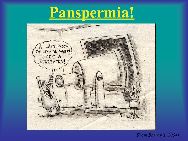Panspermia! From Barron's (2004)