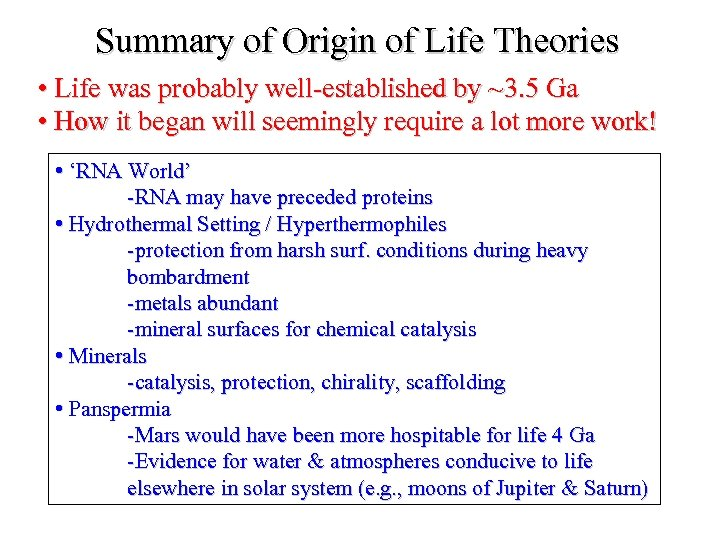 Summary of Origin of Life Theories • Life was probably well-established by ~3. 5