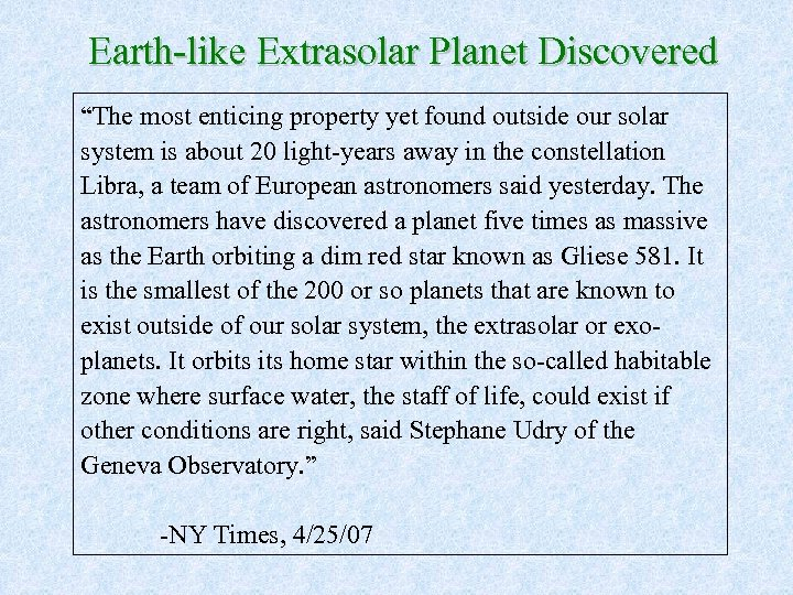 "Earth-like Extrasolar Planet Discovered ""The most enticing property yet found outside our solar system"