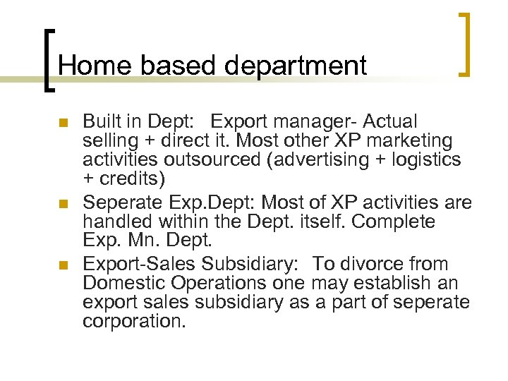 Home based department n n n Built in Dept: Export manager- Actual selling +