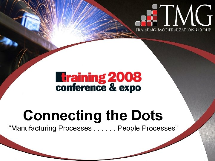 "Connecting the Dots ""Manufacturing Processes. . . People Processes"""