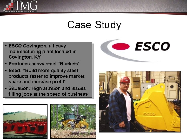 Case Study • ESCO Covington, a heavy manufacturing plant located in Covington, KY •