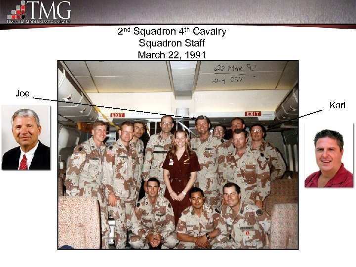 2 nd Squadron 4 th Cavalry Squadron Staff March 22, 1991 Joe Karl