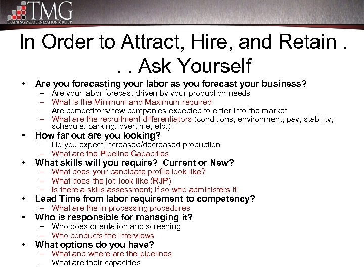 In Order to Attract, Hire, and Retain. . . Ask Yourself • Are you
