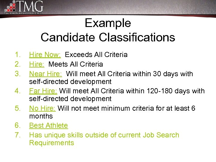 Example Candidate Classifications 1. 2. 3. 4. 5. 6. 7. Hire Now: Exceeds All