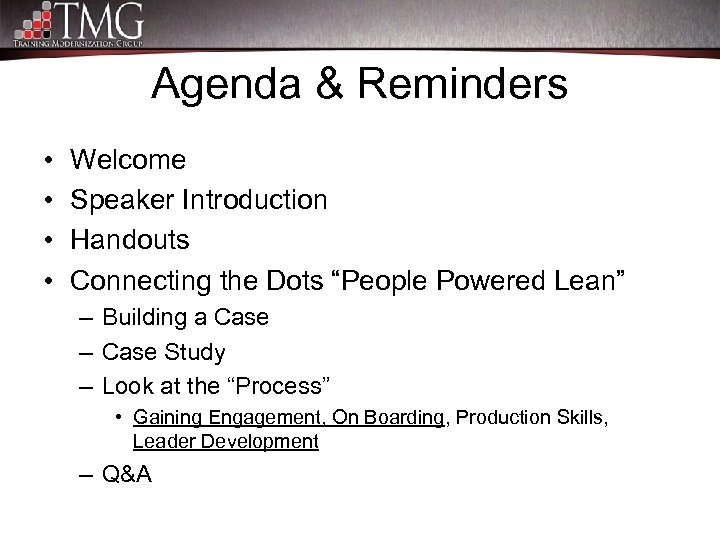 "Agenda & Reminders • • Welcome Speaker Introduction Handouts Connecting the Dots ""People Powered"