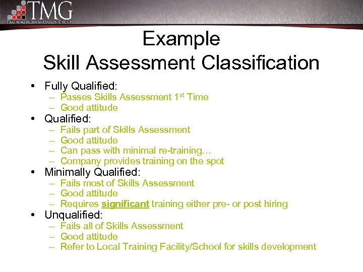 Example Skill Assessment Classification • Fully Qualified: – Passes Skills Assessment 1 st Time
