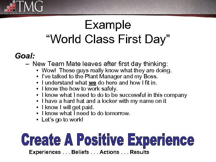 "Example ""World Class First Day"" Goal: – New Team Mate leaves after first day"