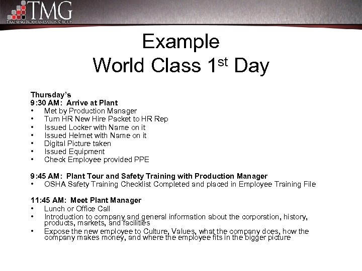 Example World Class 1 st Day Thursday's 9: 30 AM: Arrive at Plant •