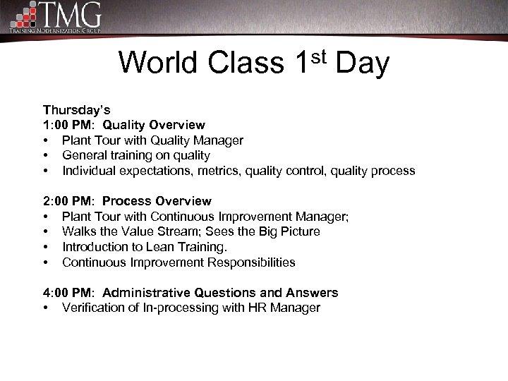World Class 1 st Day Thursday's 1: 00 PM: Quality Overview • Plant Tour