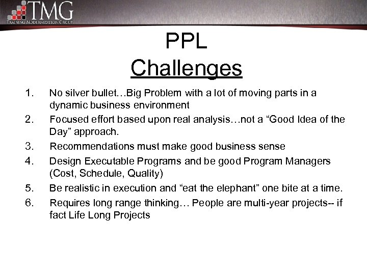 PPL Challenges 1. 2. 3. 4. 5. 6. No silver bullet…Big Problem with a