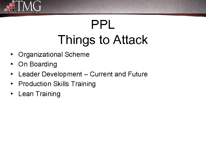 PPL Things to Attack • • • Organizational Scheme On Boarding Leader Development –