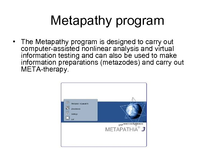 Metapathy program • The Metapathy program is designed to carry out computer-assisted nonlinear analysis