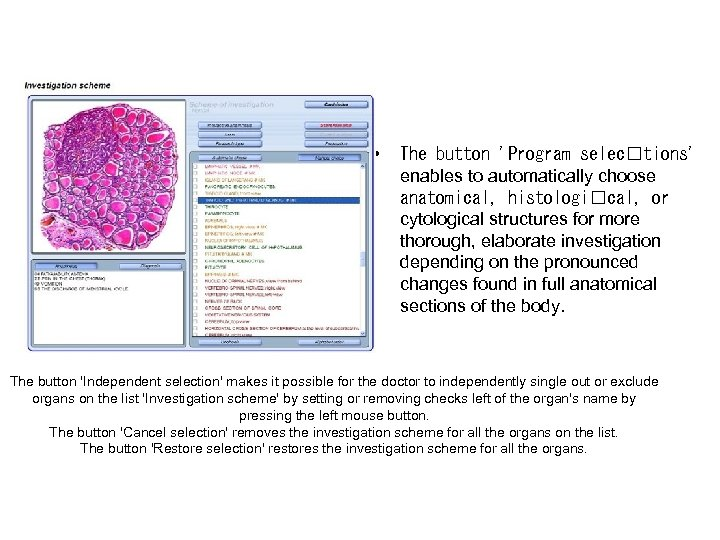 • The button 'Program selec tions' enables to automatically choose anatomical, histologi cal,