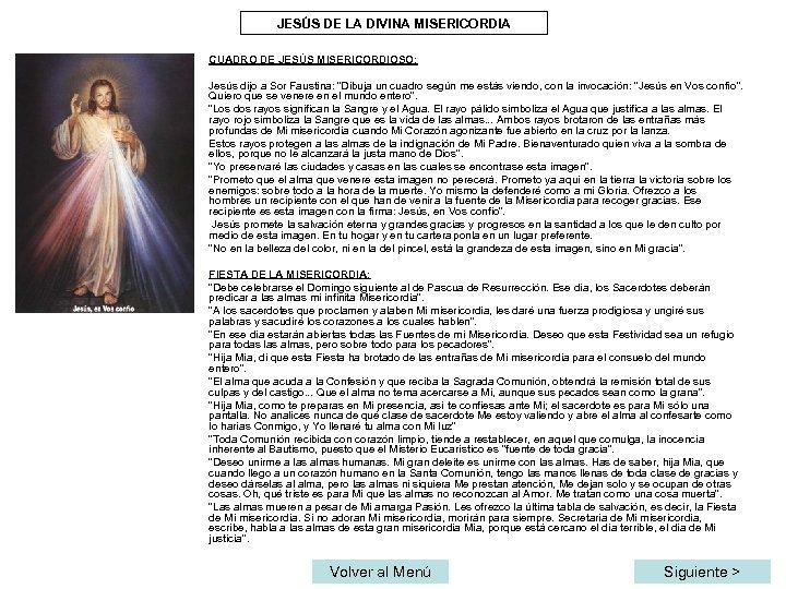 JESÚS DE LA DIVINA MISERICORDIA CUADRO DE JESÚS MISERICORDIOSO: Jesús dijo a Sor Faustina: