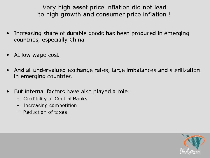 Very high asset price inflation did not lead to high growth and consumer price