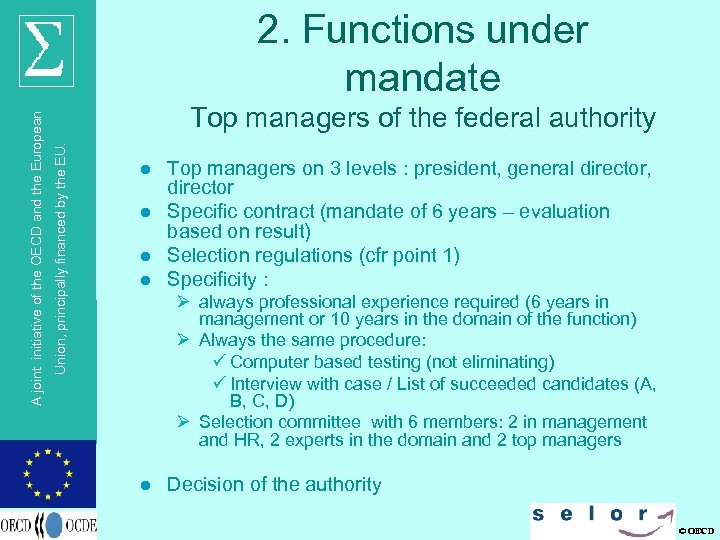 Top managers of the federal authority Union, principally financed by the EU. A joint
