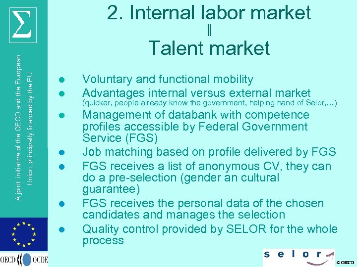 2. Internal labor market Talent market Union, principally financed by the EU. A joint