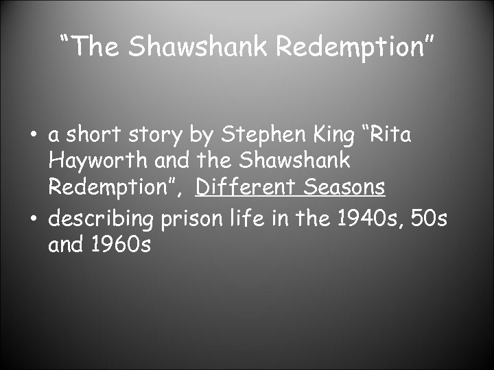 """""""The Shawshank Redemption"""" • a short story by Stephen King """"Rita Hayworth and the"""