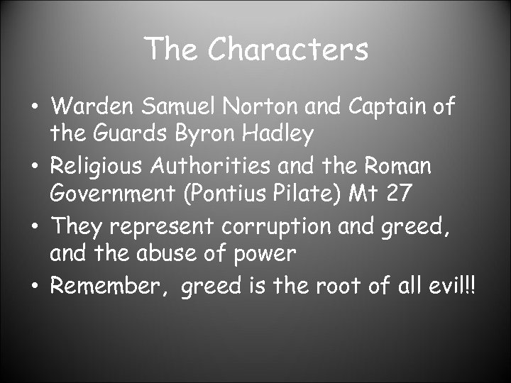 The Characters • Warden Samuel Norton and Captain of the Guards Byron Hadley •