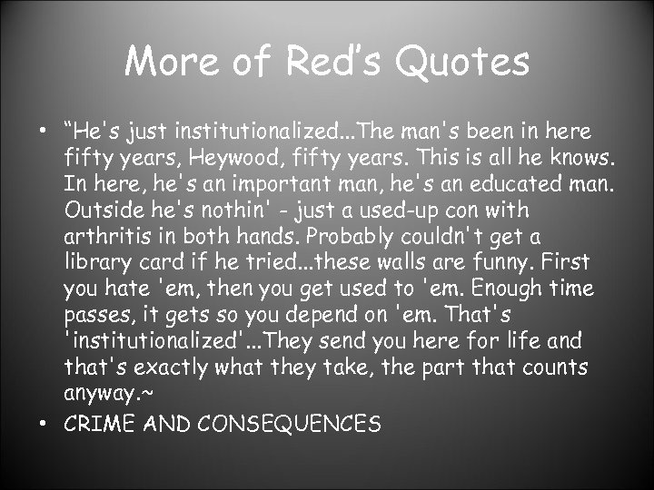 """More of Red's Quotes • """"He's just institutionalized. . . The man's been in"""