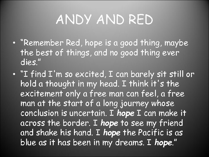 """ANDY AND RED • """"Remember Red, hope is a good thing, maybe the best"""