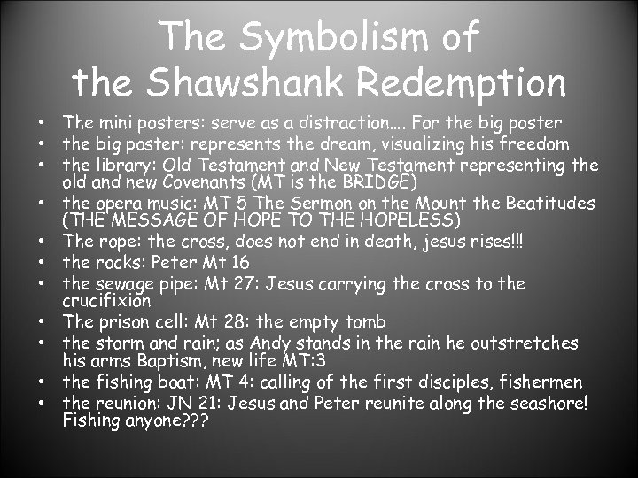 The Symbolism of the Shawshank Redemption • The mini posters: serve as a distraction….