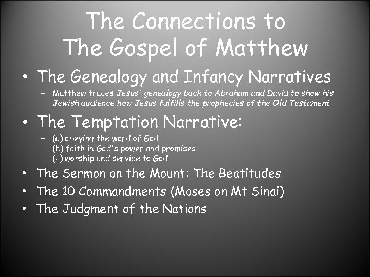 The Connections to The Gospel of Matthew • The Genealogy and Infancy Narratives –