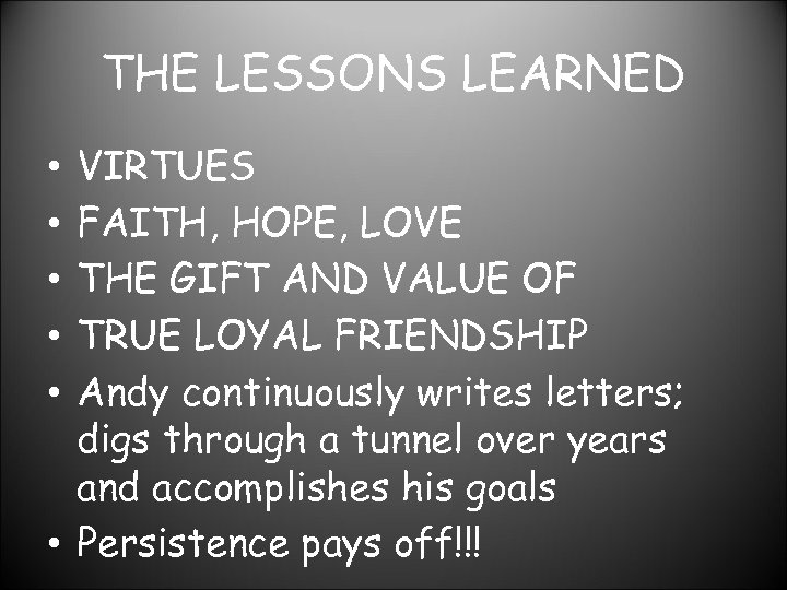 THE LESSONS LEARNED VIRTUES FAITH, HOPE, LOVE THE GIFT AND VALUE OF TRUE LOYAL