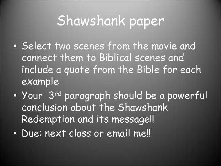 Shawshank paper • Select two scenes from the movie and connect them to Biblical