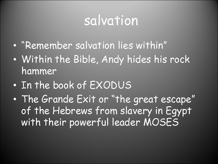 """salvation • """"Remember salvation lies within"""" • Within the Bible, Andy hides his rock"""