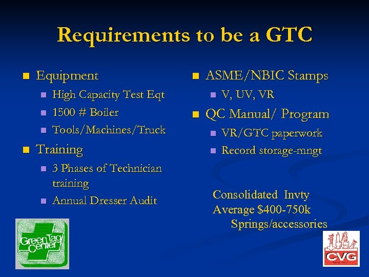 Requirements to be a GTC n Equipment n n High Capacity Test Eqt 1500