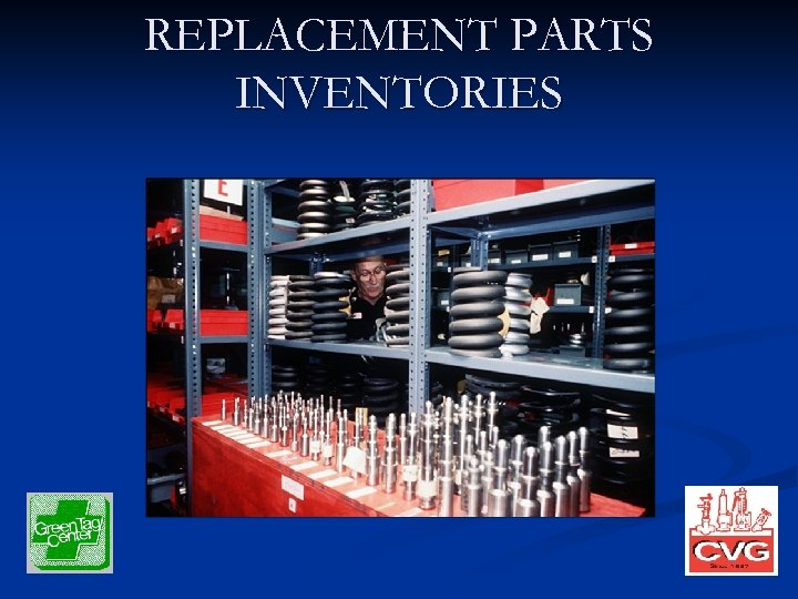 REPLACEMENT PARTS INVENTORIES